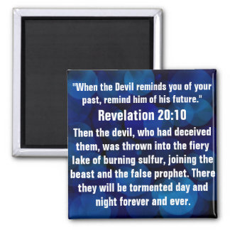 Spiritual attack bible verse Revelation 20:10 Magnet