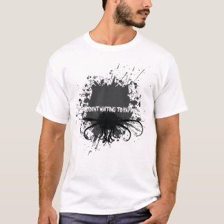 Splatter- accident waiting to happen T-Shirt