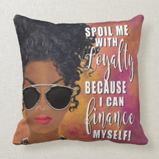 Spoil Me with Loyalty Affirmation Cushion