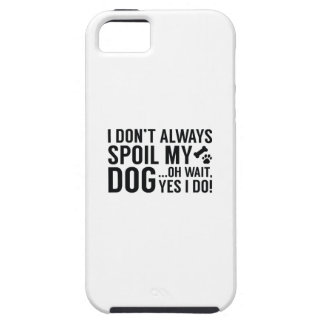 Spoil My Dog iPhone 5 Case