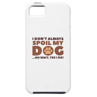 Spoil My Dog iPhone 5 Cover