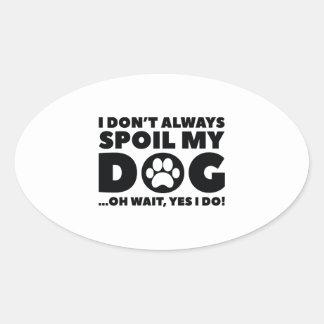 Spoil My Dog Oval Sticker
