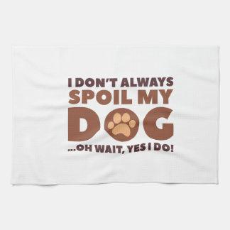 Spoil My Dog Tea Towel