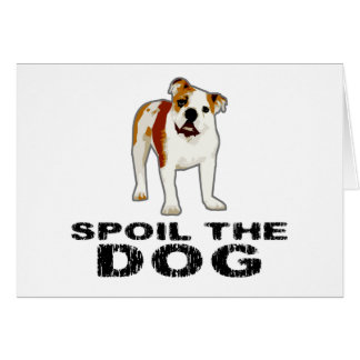 Spoil the Dog Card