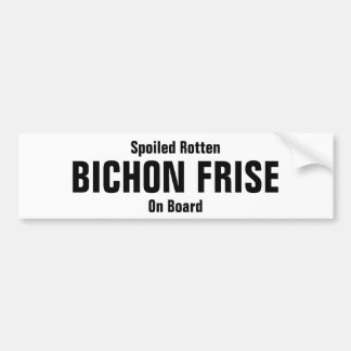 Spoiled Rotten Bichon Frise on board Bumper Sticker