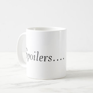 Spoilers Mug