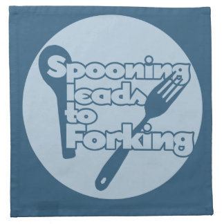 Spooning leads to forking napkins