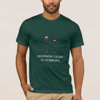 Spooning Leads to Forking (white text) T-Shirt