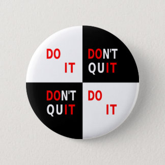 Sporting quote for life dont quit 6 cm round badge