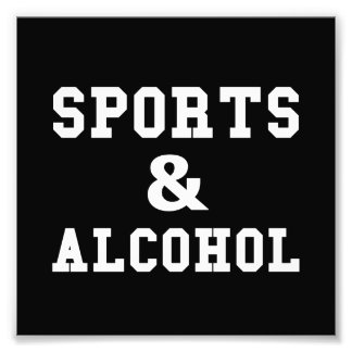 Sports And Alcohol Photo Print