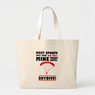 sports and skydive, Mine takes both Large Tote Bag