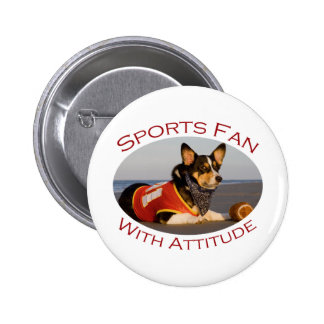 Sports Fan with Attitude 6 Cm Round Badge