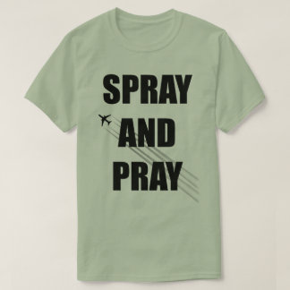 Spray and Pray T-Shirt