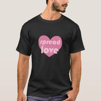 Spread Love (general) T-Shirt