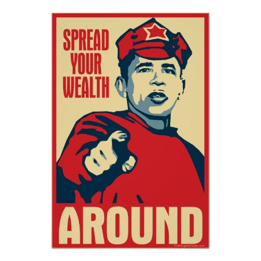 spread your wealth around: Obama parody poster