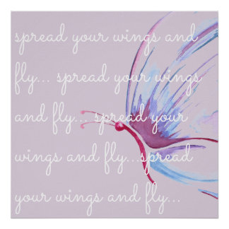 Spread Your Wings and Fly Poster