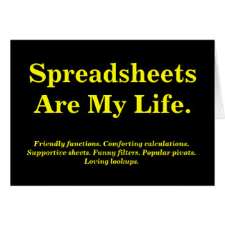 Spreadsheets Are My life - Birthday Card