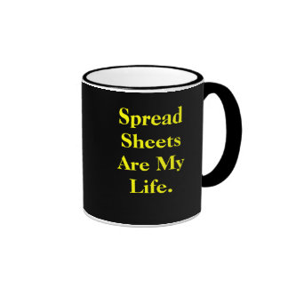 Spreadsheets Are My Life - Work Quote Ringer Mug