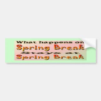Spring Break What Happens Bumper Sticker