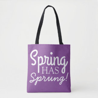 Spring Has Sprung! - Purple & White Quote Tote Bag