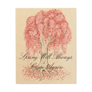 Spring Will Always Come Again Wood Wall Art