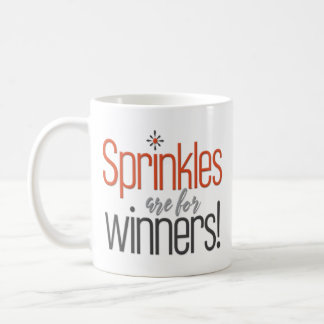 """Sprinkles Are for Winners"" Funny Coffee Mug"