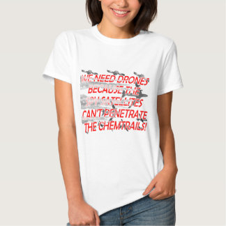 Spy Satellites, Chemtrails, and Drones Tee Shirt