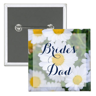 Square Bride's Dad Floral Wedding Buttons Daisy