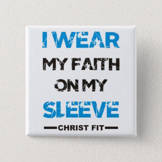 square, I wear my Faith pin button