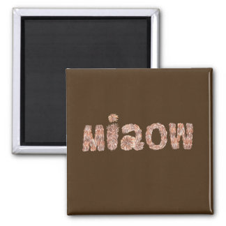 Square magnet with 'miaow'