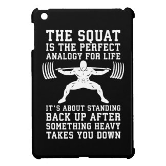 Squat Analogy For Life - Leg Day Inspirational Case For The iPad Mini