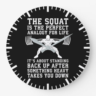 Squat Analogy For Life - Leg Day Inspirational Large Clock