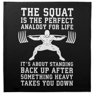 Squat Analogy For Life - Leg Day Inspirational Napkin