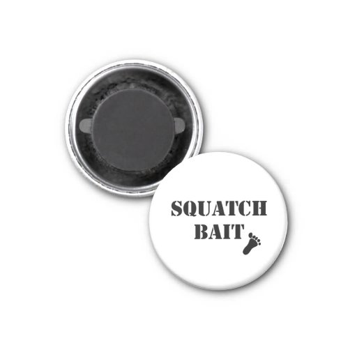 Squatch Bait Refrigerator Magnets
