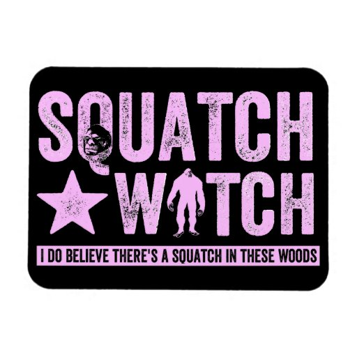 Squatch Watch - Pink Distressed Grunge Letters Flexible Magnet