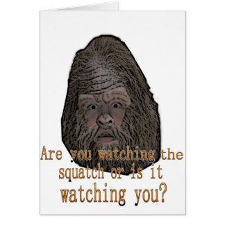 squatch watching you card