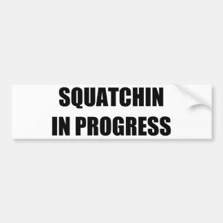 Squatchin in Progress Car Bumper Sticker