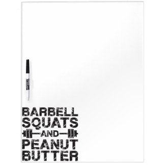 Squats and Peanut Butter - Bodybuliding Motivation Dry Erase Board