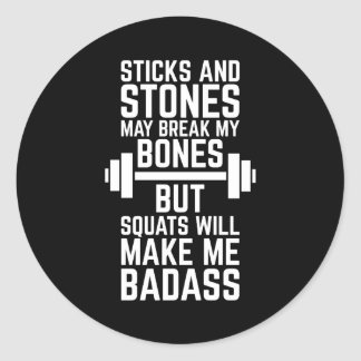 Squats Will Make Me Badass Gym Quote Classic Round Sticker