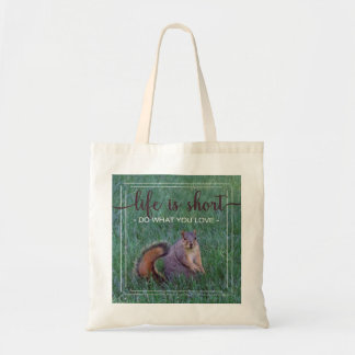 "Squirrel ""Do What You Love"" Tote Bag"