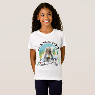 Squirrel Shirt, Who runs the world? Squirrels T-Shirt