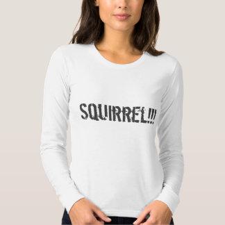 Squirrel!!! T Shirt