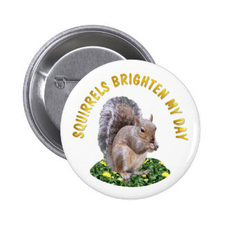 Squirrels Brighten My Day 6 Cm Round Badge