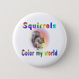 Squirrels Color My World 6 Cm Round Badge