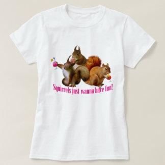 Squirrels Just Wanna Have Fun T-Shirt