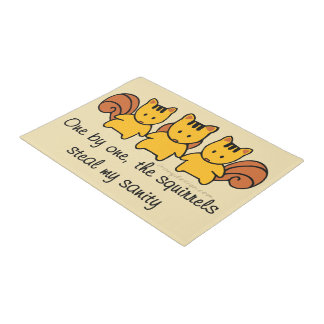 Squirrels steal my sanity Funny Saying Doormat