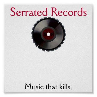 sr.1.0, Serrated Records, Music that kills. Poster
