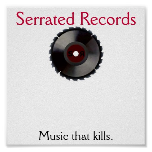 sr.1.0, Serrated Records, Music that kills. Posters
