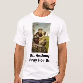 St. Anthony Pray For Us T-Shirt