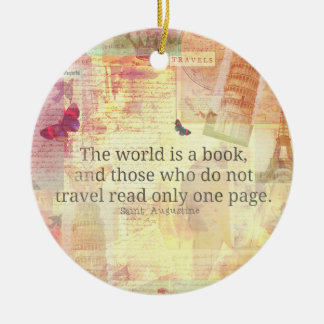 St. Augustine  World is a Book travel quote Ceramic Ornament